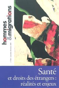 Hommes & migrations. n° 1282, Santé et droits des étrangers : réalités et enjeux