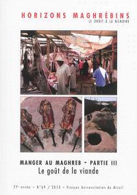 Horizons maghrébins. n° 69, Manger au Maghreb : le goût de la viande : partie III
