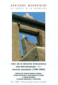 Horizons maghrébins. n° 50, Vingt ans de médiation interculturelle euro-méditerranéenne (1984-2004) : 1re partie