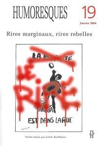 Humoresques. n° 19, Rires marginaux, rires rebelles