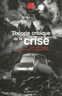 Illusio. n° 10-11, Théorie critique de la crise (1) : Ecole de Francfort, controverses et interprétations