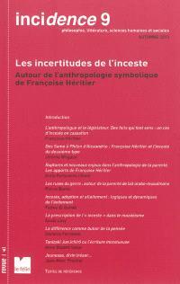 Incidence. n° 9, Les incertitudes de l'inceste : autour de l'anthropologie symbolique de Françoise Héritier