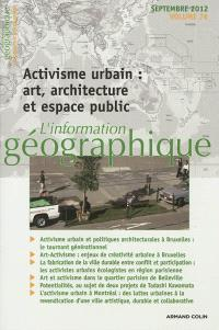 Information géographique (L'). n° 76-3, Activisme urbain : art, architecture et espace public