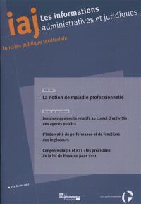 Informations administratives et juridiques. n° 2 (2011), La notion de maladie professionnelle