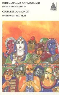 Internationale de l'imaginaire, nouvelle série. n° 20, Cultures du monde : matériaux et pratiques