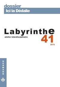 Labyrinthe. n° 41, Ici la Dédalie