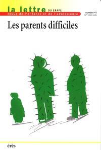 Lettre de l'enfance et de l'adolescence (La). n° 41, Les parents difficiles