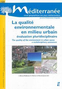 Méditerranée. n° 123, La qualité environnementale en milieu urbain : évaluation pluridisciplinaire = The quality of the environnement in urban zones : a multidisciplinary assessment