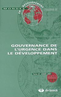 Mondes en développement. n° 137, Gouvernance de l'urgence dans le développement