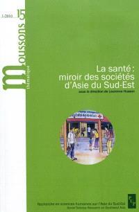 Moussons. n° 15, La santé : miroir des sociétés d'Asie du Sud-Est