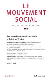 Mouvement social (Le). n° 244, Internationalisation des politiques sociales et du droit au XXe siècle; Guerre et droit international