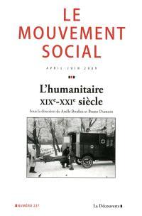 Mouvement social (Le). n° 227, L'humanitaire (XIXe-XXIe siècle)