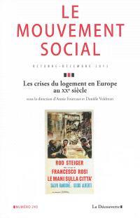 Mouvement social (Le). n° 245, Les crises du logement en Europe au XXe siècle
