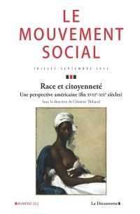 Mouvement social (Le). n° 252, Race et citoyenneté : une perspective américaine (fin XVIIIe-XIXe siècles)