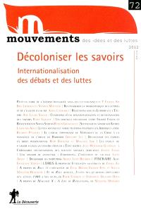 Mouvements. n° 72, Décoloniser les savoirs : internationalisation des débats et des luttes