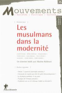 Mouvements. n° 36, Les musulmans dans la modernité