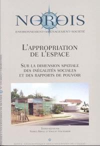 Norois. n° 195, L'appropriation de l'espace : sur la dimension spatiale des inégalités sociales et des rapports de pouvoir