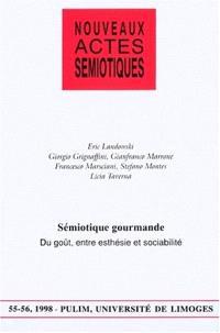 Nouveaux actes sémiotiques. n° 55-56, Sémiotique gourmande : du goût, entre esthésie et sociabilité