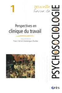 Nouvelle revue de psychosociologie. n° 1, Perspectives en clinique du travail
