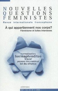 Nouvelles questions féministes. n° 1 (2008), A qui appartiennent nos corps ? : féminisme et luttes intersexes