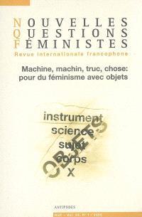 Nouvelles questions féministes. n° 1 (2005), Machine, machin, truc, chose : pour du féminisme avec des objets