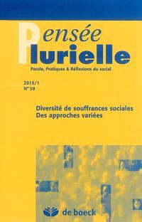 Pensée plurielle. n° 38, Diversité de souffrances sociales : des approches variées