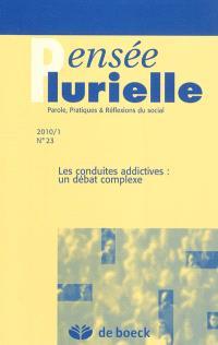 Pensée plurielle. n° 1 (2010), Les conduites addictives : un débat complexe