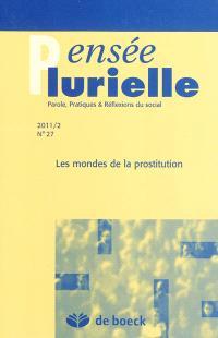 Pensée plurielle. n° 27, Les mondes de la prostitution