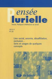 Pensée plurielle. n° 29, Lien social, anomie, désaffiliation, exclusion... : sens et usages de quelques concepts