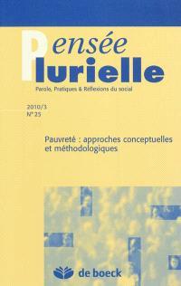 Pensée plurielle. n° 25, Pauvreté : approches conceptuelles et méthodologiques