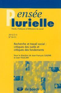 Pensée plurielle. n° 30-31, Recherche et travail social : critiques des outils et critiques des fondements
