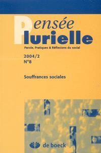Pensée plurielle. n° 8, Souffrances sociales