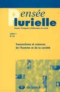 Pensée plurielle. n° 20, Transactions et sciences de l'homme et de la société