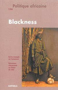 Politique africaine. n° 136, Blackness