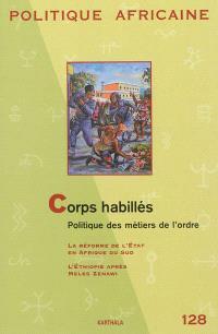 Politique africaine. n° 128, Corps habillés, politique des métiers de l'ordre