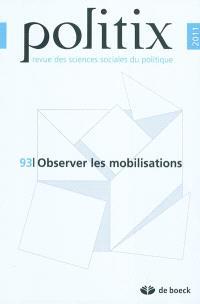 Politix. n° 93, Observer les mobilisations