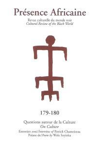 Présence africaine. n° 179-180, Questions autour de la culture = On culture