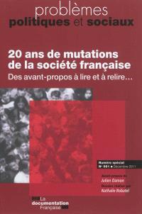 Problèmes politiques et sociaux. n° 991, 20 ans de mutations de la société française : des avant-propos à lire et à relire
