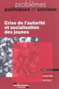 Problèmes politiques et sociaux. n° 983, Crise de l'autorité et socialisation des jeunes