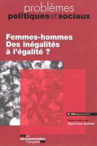 Problèmes politiques et sociaux. n° 968, Femmes-hommes : des inégalités à l'égalité ?