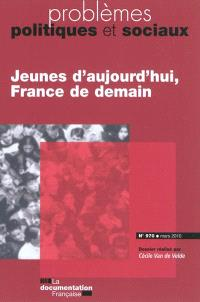 Problèmes politiques et sociaux. n° 970, Jeunes d'aujourd'hui, France de demain