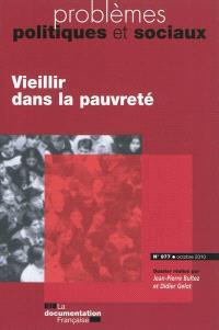 Problèmes politiques et sociaux. n° 977, Vieillir dans la pauvreté