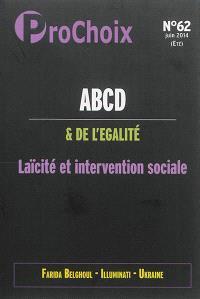 ProChoix. n° 62, ABCD & de l'égalité, laïcité et intervention sociale