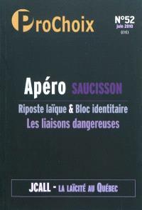 ProChoix. n° 52 (juin 2010), Apéro saucisson : riposte laïque & bloc identitaire : les liaisons dangereuses