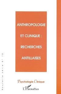 Psychologie clinique, nouvelle série. n° 15, Anthropologie et clinique : recherches antillaises