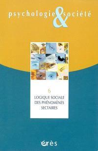 Psychologie et société. n° 6, Logique sociale des phénomènes sectaires