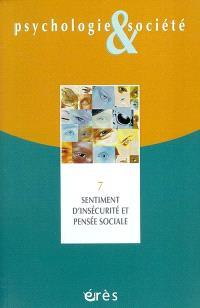 Psychologie et société. n° 7, Sentiment d'insécurité et pensée sociale