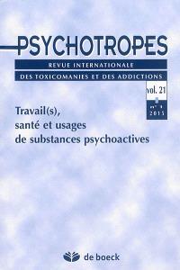 Psychotropes. n° 1 (2015), Travail(s), santé et usages de substances psychoactives