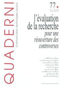 Quaderni. n° 77, L'évaluation de la recherche : pour une réouverture des controverses