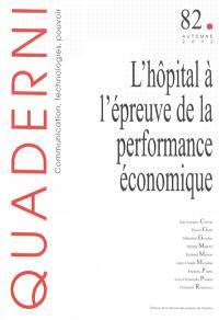 Quaderni. n° 82, L'hôpital à l'épreuve de la performance économique